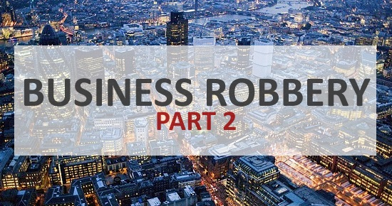 business robbery part 2