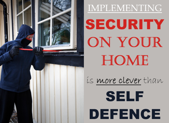 implementing security on your home is more clever than self defence
